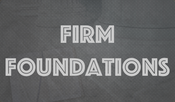 Firm Foundations Series