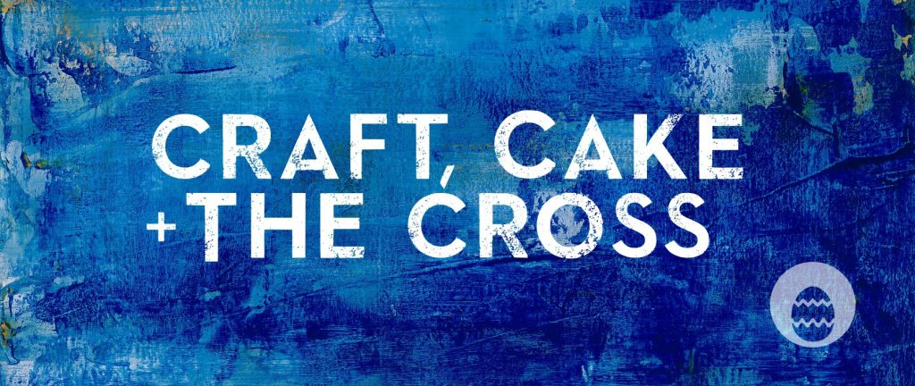 Craft cake and the cross Easter Children's events